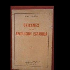 Libros antiguos: ORÍGENES DE LA REVOLUCIÓN ESPAÑOLA. JUAN TUSQUETS. Lote 244710115