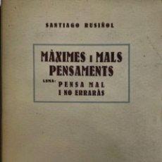 Livros antigos: SANTIAGO RUSIÑOL. MÀXIMES I MALS PENSAMENTS. PENSA MAL I NO ERRARÀS. 1927. TEXTO EN CATALÁN.. Lote 244721915