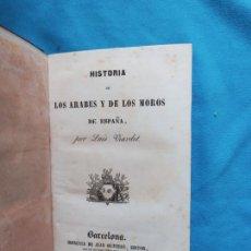Libros antiguos: HISTORIA DE LOS ÁRABES Y DE LOS MOROS DE ESPAÑA - BARCELONA 1844. Lote 244736695