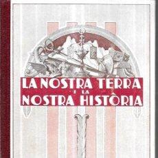 Libros antiguos: LA NOSTRA TERRA I LA NOSTRA HISTÒR(INICIACIÓ A L'ESTUDI DE LA GEOGRAFIA I HISTÒRIA CATALUNYA- 1921. Lote 244738260