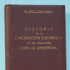 Libros antiguos: LMV - HISTORIA DE LA CIVILIZACIÓN ESPAÑOLA EN SUS RELACIONES CON LA UNIVERSAL 1928 JUAN F. YELA. Lote 244766065