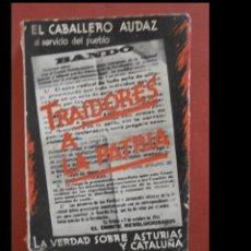 Libros antiguos: TRAIDORES A LA PATRIA (LA VERDAD SOBRE ASTURIAS Y CATALUÑA). EL CABALLERO AUDAZ. Lote 244811045