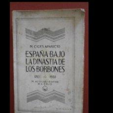 Libros antiguos: ESPAÑA BAJO LA DINASTIA DE LOS BORBONES. 1701-1931. MANUEL CIGES APARICIO. Lote 244811930