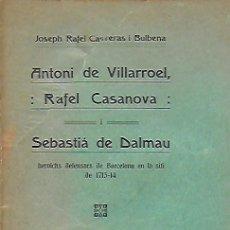 Libros antiguos: ANTONI DE VLLARROEL, RAFEL CASANOVA I SEBASTIÁ DE DALMAU HEROICHS DEFENSORS DE BARCELONA EN LO SITI. Lote 244819415