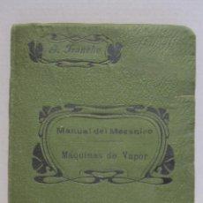 Libros antiguos: GEORGES FRANCHE. MANUAL DEL MECÁNICO. MAQUINAS DE VAPOR. P. ORRIER, EDIJOR. MADRID, 1905. Lote 244830630