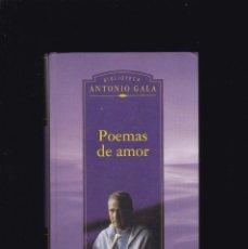 Libros antiguos: ANTONIO GALA - POEMAS DE AMOR - PLANETA DEAGOSTINI 1999. Lote 244834915