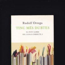 Libros antiguos: TINC MÉS DUBTES - RUDOLF ORTEGA - EDICIONS LA MAGRANA 2010 / 1ª EDICIÓ. Lote 244836280