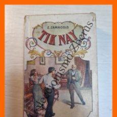 Libros antiguos: TIK NAY. (EL PAYASO INIMITABLE) - EDUARDO ZAMACOIS. Lote 244872955
