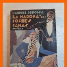 Libros antiguos: LA MADONA DE LOS COCHES CAMA .- (NOVELA COSMOPOLITA) - MAURICIO DEKOBRA. Lote 244875465