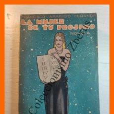 Libros antiguos: LA MUJER DE TU PROJIMO - FRANCISCO APARICIO MIRANDA. Lote 244875860