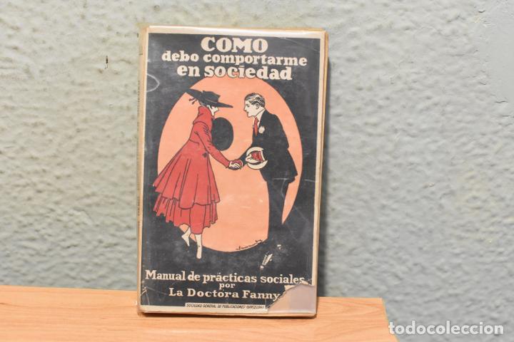 COMO DEBO COMPORTARME EN SOCIEDAD-MANUAL DE PRACTICAS SOCIALES DE LA DOCTORA FANNY (Libros Antiguos, Raros y Curiosos - Ciencias, Manuales y Oficios - Otros)