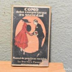 Libros antiguos: COMO DEBO COMPORTARME EN SOCIEDAD-MANUAL DE PRACTICAS SOCIALES DE LA DOCTORA FANNY. Lote 244877950