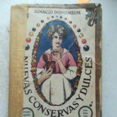 Libri antichi: COCINA, GASTRONOMÍA. NUEVAS CONSERVAS Y DULCES, IGNACIO DOMENECH. TIPOGRAFÍA BONET, BARCELONA 1923. Lote 244901370