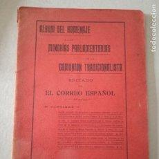 Libros antiguos: ALBUM DEL HOMENAJE A LAS MINORIAS PARLAMENTARIAS DE LA COMUNION TRADICIONALISTA. 1907. ED. EL CO-. Lote 245031395