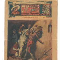 Libros antiguos: FOLLETÍN. DIK NAVARRO. EL TERROR DE LA PRADERA. Nº 73. LA VENGANZA DE DICK. (AP1/C4). Lote 245055380