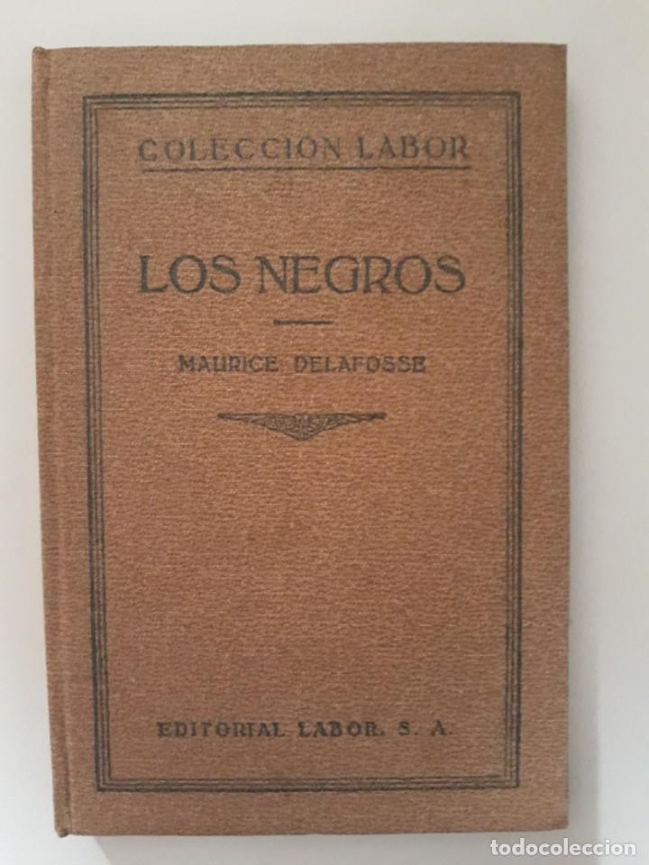 LOS NEGROS. MAURICE DELAFOSSE. EDITORIAL LABOR, 1931. (Libros Antiguos, Raros y Curiosos - Ciencias, Manuales y Oficios - Otros)