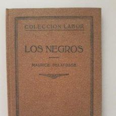 Libros antiguos: LOS NEGROS. MAURICE DELAFOSSE. EDITORIAL LABOR, 1931.. Lote 245124560