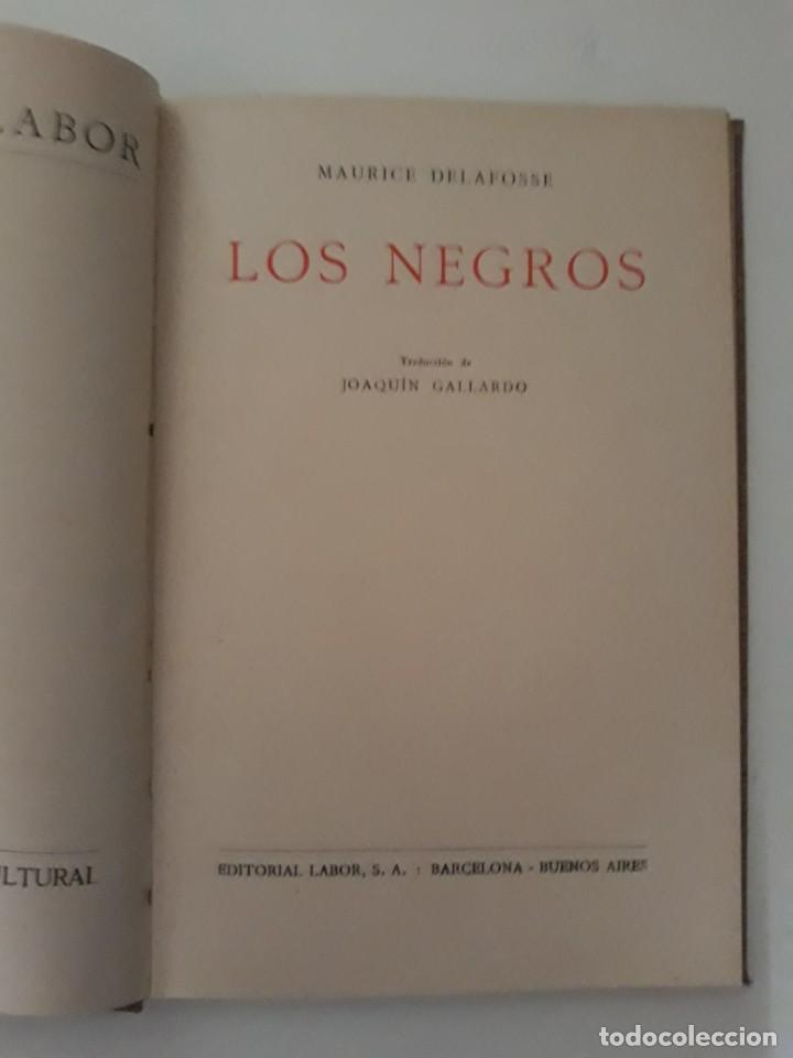 Libros antiguos: LOS NEGROS. Maurice Delafosse. Editorial Labor, 1931. - Foto 2 - 245124560