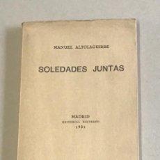 Libros antiguos: SOLEDADES JUNTAS. - ALTOLAGUIRRE, MANUEL. PRIMERA EDICIÓN.. Lote 245181805