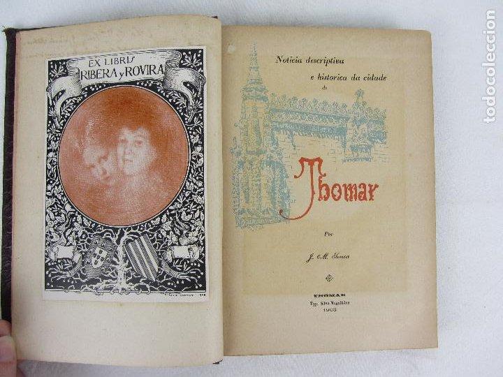 Libros antiguos: Noticia descriptiva e historica de cidade de Thomar - J.M.Sousa - Thomar 1903 - Con Ex libris - Foto 6 - 245210195