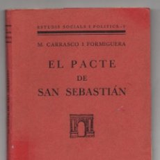Libros antiguos: EL PACTE DE SAN SEBASTIAN. M. CARRASCO I FORMIGUERA. 1931. EN CATALAN. Lote 245211855