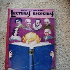Libros antiguos: LECTURAS ESCOGIDAS EN PROSA Y EN VERSO. BIBLIOTECA PARA NIÑOS. RAMÓN SOPENA 1933. Lote 245225210