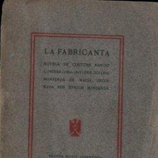 Libros antiguos: DOLORS MONSERDÀ DE MACIÀ : LA FABRICANTA (FRANCESCH PUIG, 1908) EN CATALÀ. EDICIÓ ILUSTRADA. Lote 245257955