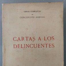 Libros antiguos: CARTAS A LOS DELINCUENTES. OBRAS COMPLETAS DE CONCEPCIÓN ARENAL. TOMO III. VICTORIANO SUÁREZ, 1924.. Lote 245465220