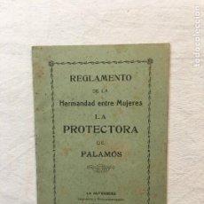 Libros antiguos: REGLAMENTO DE LA HERMANDAD ENTRE MUJERES. LA PROTECTORA DE PALAMÓS. PALAMÓS, 1910.. Lote 245477990