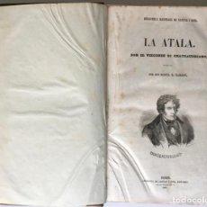 Libros antiguos: BIBLIOTECA ILUSTRADA DE GASPAR Y ROIG. LA ATALA. EL RENE. EL ULTIMO ABENCERRAGE. LA ARAUCANA.... Lote 245532615