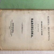 Libros antiguos: MEMORIA DESCRIPTIVA DEL ANTI-PROYECTO DE ENSANCHE DE LA CIUDAD DE BARCELONA. BARCELONA, 1858.. Lote 245545845