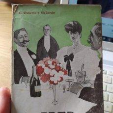 Libri antichi: EL ARTE DE BIEN COMER, C. OSSORIO Y GALLARDO, ED. GARCES, CONFERENCIAS CULINARIAS, 1920 RARO. Lote 245561185