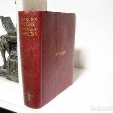 Libros antiguos: CHARLES DICKENS: OBRAS COMPLETAS. TOMO II. AGUILAR, OBRAS ETERNAS 1951. Lote 245572585