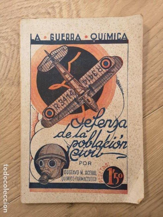 LIBRO LA GUERRA QUIMICA DEFENSA DE LA POBLACION CIVIL POR GUSTAVO ACEBAL 1935 (Libros Antiguos, Raros y Curiosos - Ciencias, Manuales y Oficios - Otros)