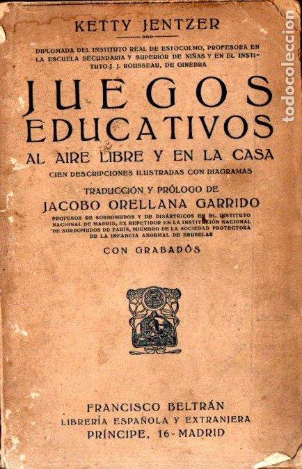 KETTY JENTZER : JUEGOS EDUCATIVOS AL AIRE LIBRE Y EN LA CASA (BELTRÁN, 1921) (Libros Antiguos, Raros y Curiosos - Literatura Infantil y Juvenil - Otros)