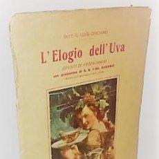 Libros antiguos: G. LUIGI CERCHIARI ... L'ELOGIO DELL'UVA ... 1931. Lote 245642665