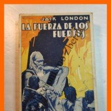 Libros antiguos: LA FUERZA DE LOS FUERTES - JACK LONDON. Lote 245715305