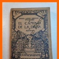 Libros antiguos: EL CAMINO DE LA DICHA - DANIEL (FANTASIO) LOPEZ ORENSE. Lote 245715605