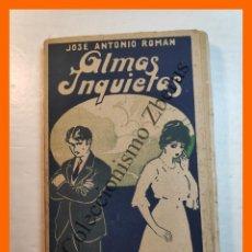 Libros antiguos: ALMAS INQUIETAS - JOSE ANTONIO ROMAN. Lote 245715895