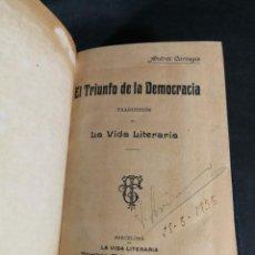 Libros antiguos: EL TRIUNFO DE LA DEMOCRACIA ANDRÉS CARNEGIE TRADUCCIÓN DE LA VIDA LITERARIA 1905 ED. TORIBO TABERNER. Lote 245771615