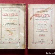 Libros antiguos: MANUAL COMPLETO DE CERAMICA - M. GARCIA LOPEZ - 1931 - COMPLETO 2 VOLS.. Lote 245784070