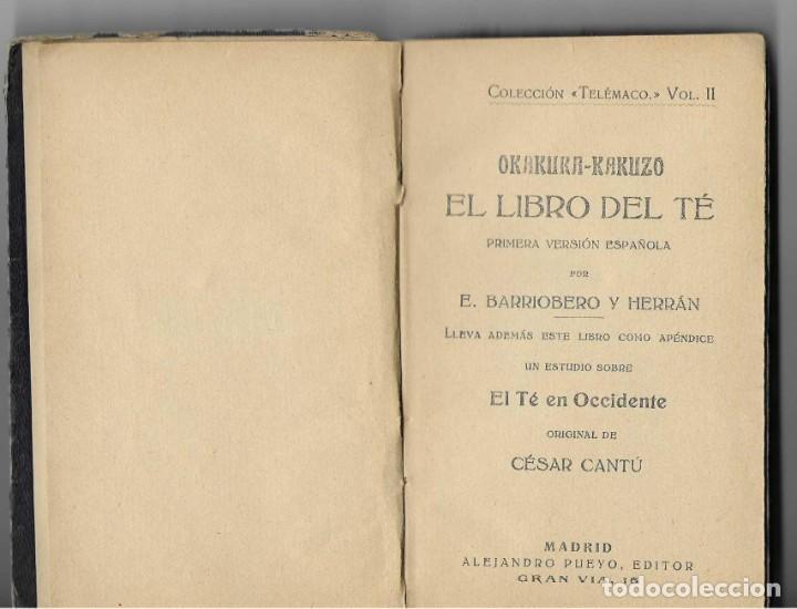 EL LIBRO DEL TÉ. OKAKURA KAKUZO. PRIMERA VERSIÓN ESPAÑOLA POR E. BARRIOBERO Y HERRÁN ... CÉSAR CANTÚ (Libros Antiguos, Raros y Curiosos - Cocina y Gastronomía)