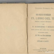 Libros antiguos: EL LIBRO DEL TÉ. OKAKURA KAKUZO. PRIMERA VERSIÓN ESPAÑOLA POR E. BARRIOBERO Y HERRÁN ... CÉSAR CANTÚ. Lote 245952475