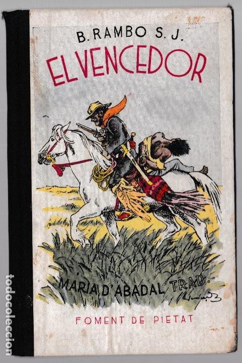 EL VENCEDOR - B RAMBO S.J. - NARRACIÓ MISSIONS DL PARAGUAI - FOMENT DE PIETAT 1936 - CATALÀ (Libros Antiguos, Raros y Curiosos - Literatura Infantil y Juvenil - Otros)