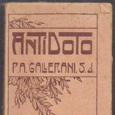 Libros antiguos: ANTIDOTO. CARTAS A UN ESTUDIANTE DE UNIVERSIDAD - GALLERANI, ALEJANDRO - A-NOV-1408. Lote 245973625