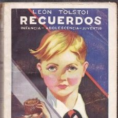 Libros antiguos: RECUERDOS. INFANCIA - ADOLESCENCIA - JUVENTUD - TOLSTOI, LEON - A-NOV-1411. Lote 245975675