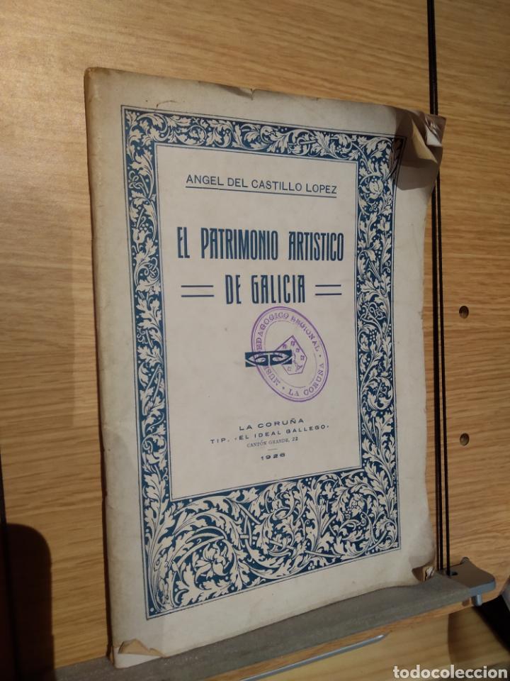EL PATRIMONIO ARTÍSTICO DE GALICIA. 1926. ANGEL DEL CASTILLO LOPEZ (Libros Antiguos, Raros y Curiosos - Bellas artes, ocio y coleccionismo - Otros)