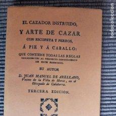 Libros antiguos: EL CAZADOR INSTRUIDO, YEL ARTE DE CAZAR CON ESCOPETA Y PERROS, A PIE Y A CABALLO. 1788. EDIC FACSIMI. Lote 246068310