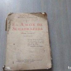 Libros antiguos: ARTURO CAPDEVILA - EL AMOR DE SCHAHRAZADA. Lote 246102915