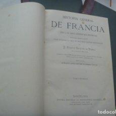 Libros antiguos: ENORME !!: HISTORIA GENERAL DE FRANCIA, POR VICENTE ORTIZ DE LA PUEBLA , 1874. 4 VOLUMENES, GRABADOS. Lote 246323765